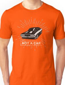 not a car Unisex T-Shirt