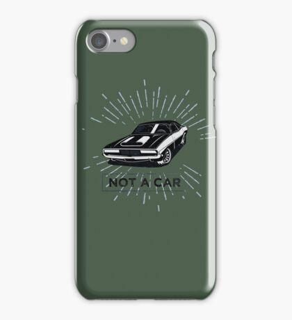 not a car iPhone Case/Skin