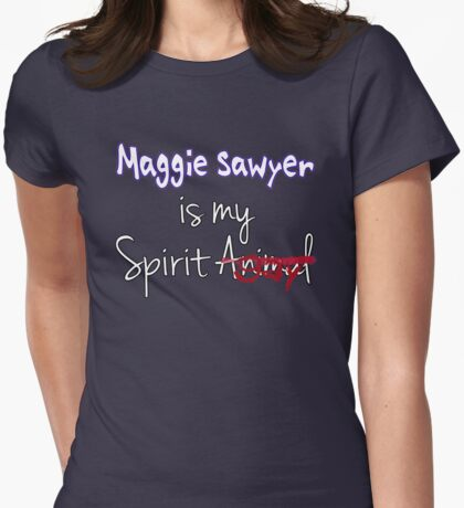 Maggie Sawyer is my Spirit Gay Womens Fitted T-Shirt