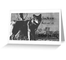 Throw me to the wolves -  Greeting Card