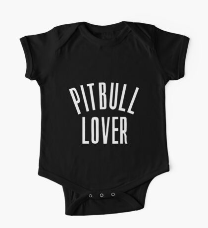 Pitbull Lover One Piece - Short Sleeve