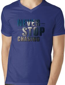Never Stop Chasing Mens V-Neck T-Shirt