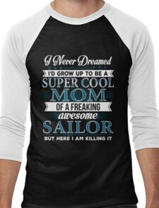Super Cool Mom Of A Freaking Awesome Sailor  Men's Baseball ¾ T-Shirt