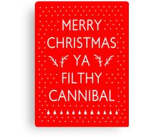 Merry Christmas Ya Filthy Cannibal Canvas Print