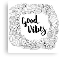 Good Vibes. Black text and doodle frame on white background. Canvas Print