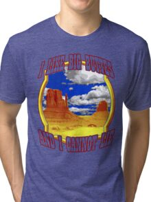 Oh my God, Becky, look at that Butte... Tri-blend T-Shirt