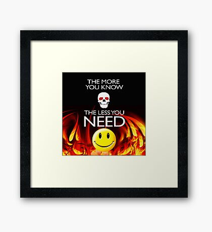 THE LESS YOU NEED Framed Print