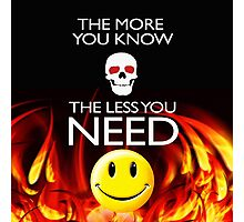 THE LESS YOU NEED Photographic Print