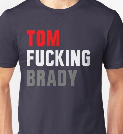 Tom Fucking Brady Unisex T-Shirt