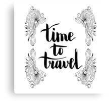 Time to travel. Black text and doodle frame on white background. Canvas Print