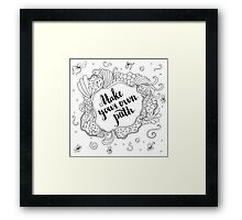 Make your own path. Black text and doodle frame on white background. Framed Print