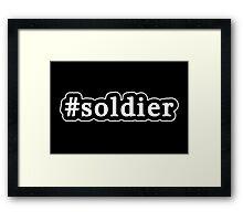 Soldier - Hashtag - Black & White Framed Print