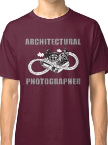 ARCHITECTURAL PHOTOGRAPHER Classic T-Shirt