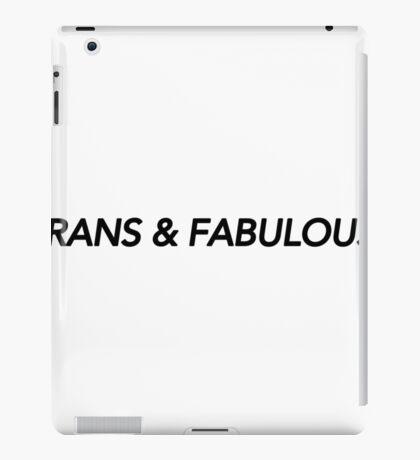 TRANS & FABULOUS iPad Case/Skin