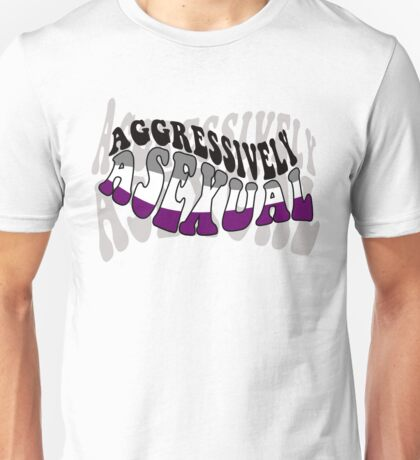Aggressively Asexual Unisex T-Shirt