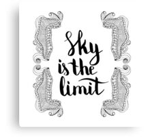 Sky is the limit. Black text and doodle frame on white background. Canvas Print