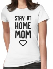 Stay at home mom Womens Fitted T-Shirt