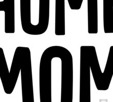 Stay at home mom Sticker
