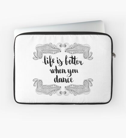 Life is better when you dance. Black text and doodle frame on white background. Laptop Sleeve