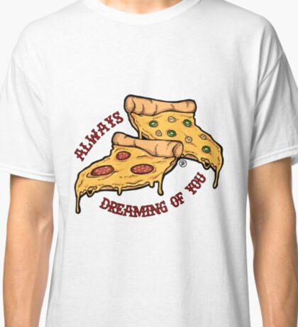 Always Dreaming of You Classic T-Shirt