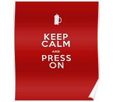 Keep Calm French Press Coffee Poster