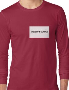 STRAIGHT & CURIOUS  Long Sleeve T-Shirt