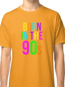 Born in the 90s Retro Throwback 1990s Classic T-Shirt