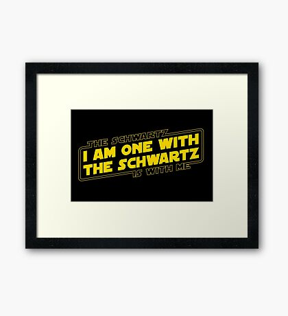 The Schwartz Is With Me Framed Print