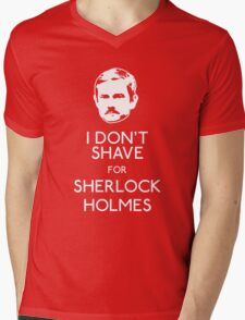 I Don't Shave For Sherlock Holmes Mens V-Neck T-Shirt