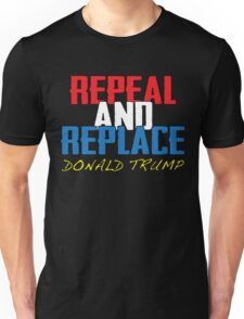 Repeal And Replace Donald Trump Unisex T-Shirt