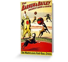 Barnum and Bailey Circus Football dogs Greeting Card