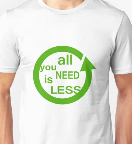 Less is More Unisex T-Shirt