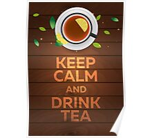 Tea poster. Keep calm and drink tea Poster