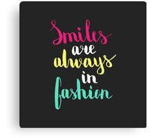 Smiles are always in fashion. Colorful text on dark background. Canvas Print