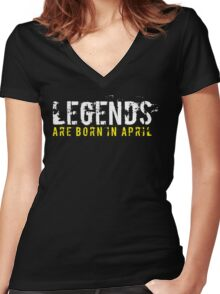 Legends Are Born In April Sentence Quote Text Women's Fitted V-Neck T-Shirt