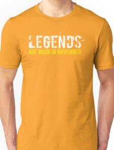 Legends Are Born In November Sentence Quote Text Unisex T-Shirt