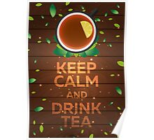 Tea time. Keep calm and drink tea Poster