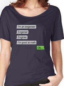 I'm An Engineer I'm Good At Math T Shirt Women's Relaxed Fit T-Shirt