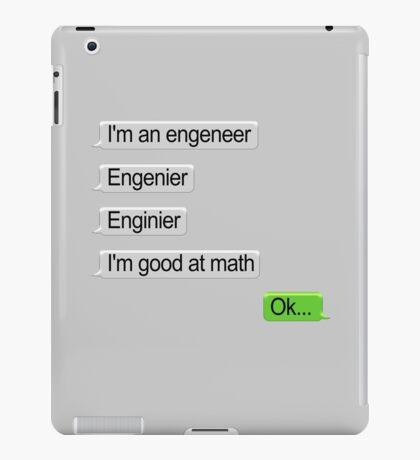 I'm An Engineer I'm Good At Math T Shirt iPad Case/Skin