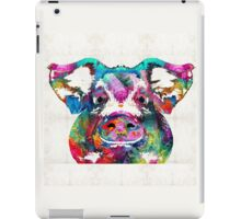 Colorful Pig Art - Squeal Appeal - By Sharon Cummings iPad Case/Skin