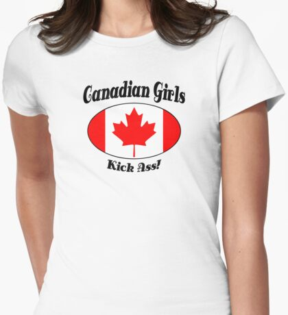 Canadian Girls Kick Ass! Womens Fitted T-Shirt