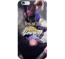 He is not the sun. You are. iPhone Case/Skin