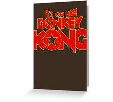 It's on like Donkey Kong! V2 Greeting Card