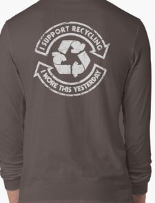 I support recycling Long Sleeve T-Shirt