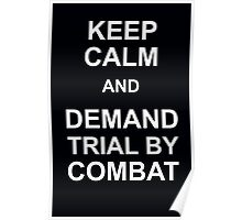 KEEP CALM AND DEMAND TRIAL BY COMBAT Poster