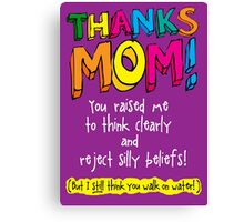 THANKS MOM! -Mother's Day  Canvas Print