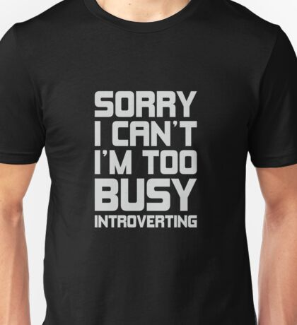 Busy Introverting Unisex T-Shirt