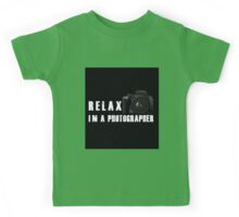 Relax, I'm a photographer Kids Tee