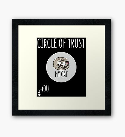 Circle Of Trust, My Cat And You. Framed Print