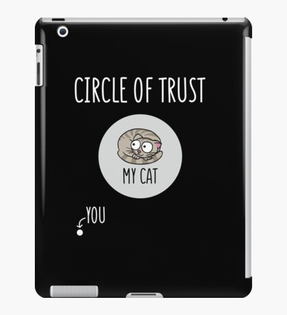 Circle Of Trust, My Cat And You. iPad Case/Skin